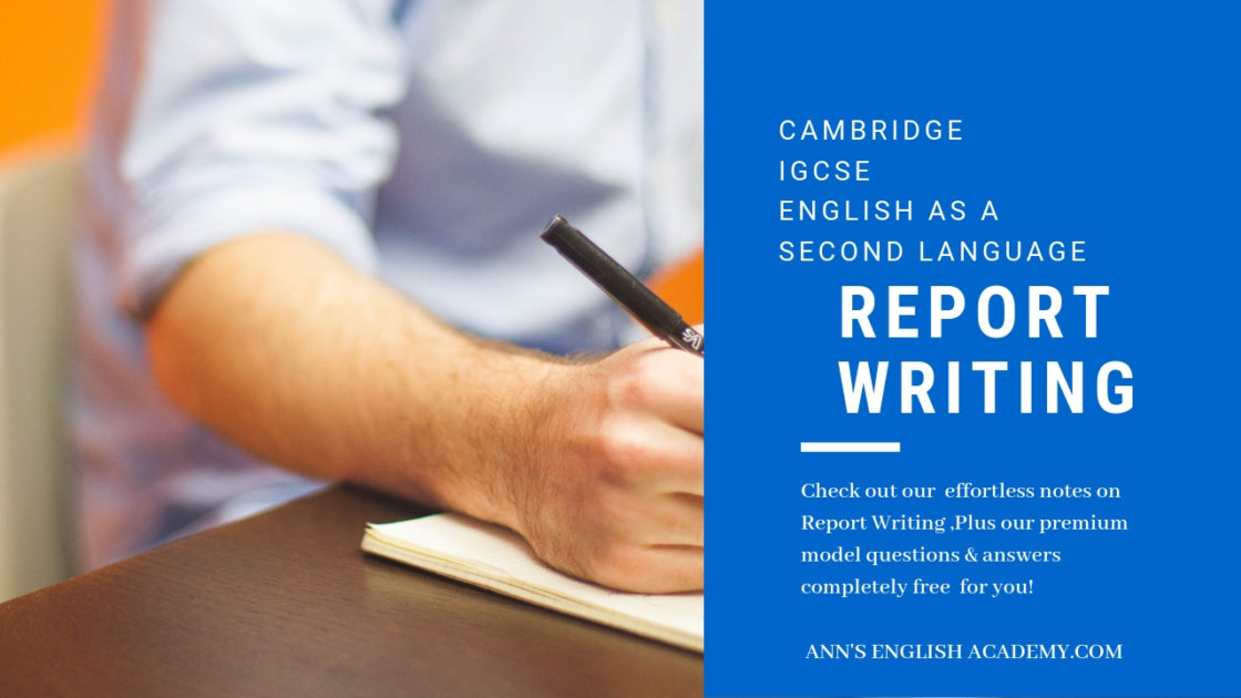 Report writing: Cambridge IGCSE English as a Second Language