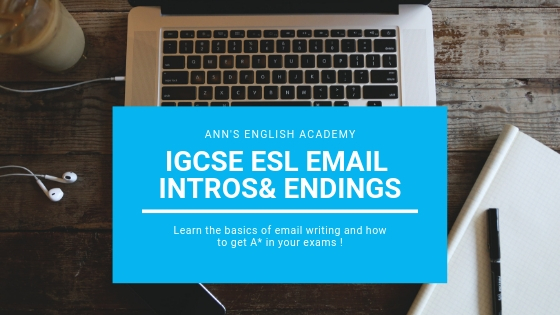 How to write email Intros and Ending in IGCSE ESL Exams?
